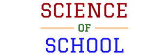 The Science of School